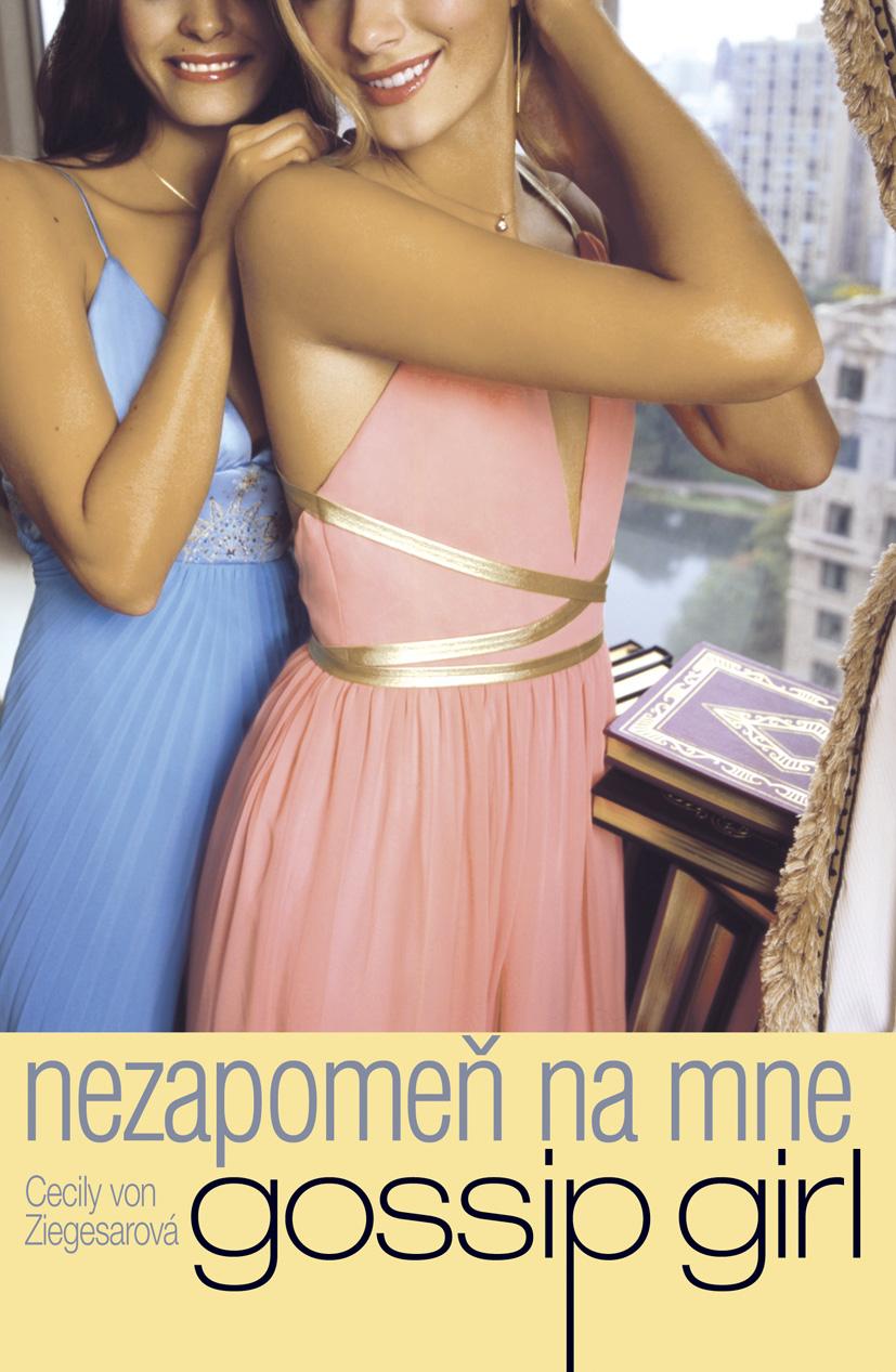 Gossip Girl 11 - Nezapomeň na mne